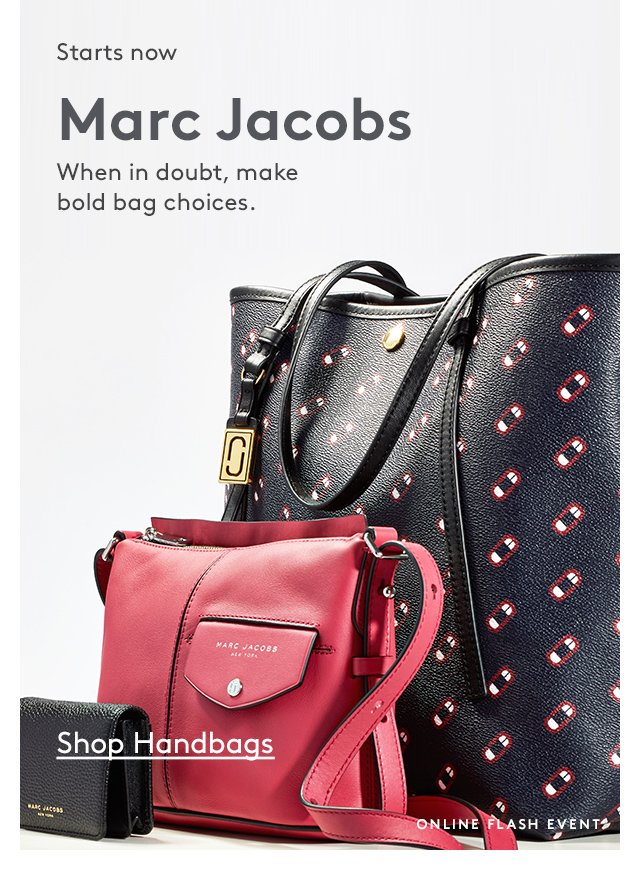 Starts now | Marc Jacobs | When in doubt, make bold bag choices. | Shop Handbags | Online Flash Event