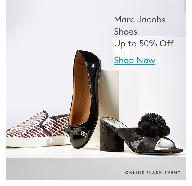Marc Jacob Shoes Up to 50% Off | Shop Now | Online Flash Event
