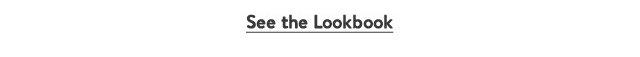 See the Lookbook