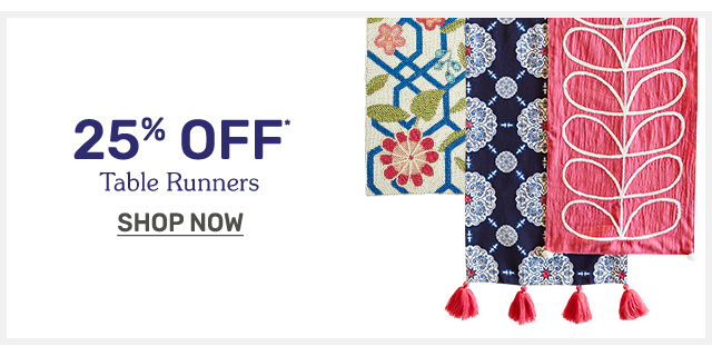 Get twenty five percent off on table runners.
