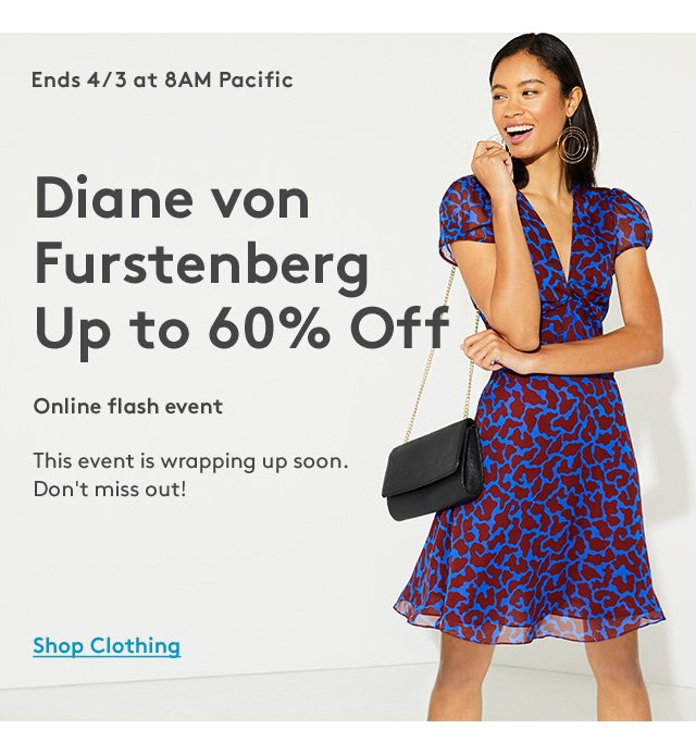 Ends 4/3 at 8AM Pacific | Diane von Furstenberg Up to 60% Off | Online flash event | This event is wrapping up soon. Don't miss out! | Shop Clothing