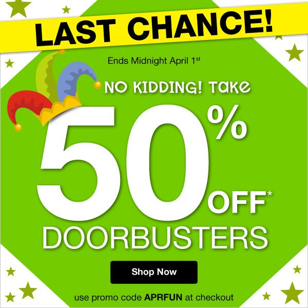 Hurry! Take 50% OFF Doorbusters when you ue promo code APRFUN at checkout.
