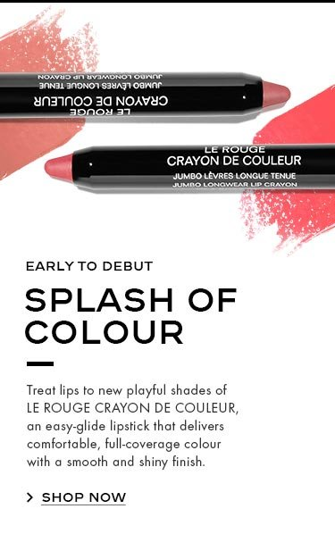 EARLY TO DEBUT SPLASH OF COLOUR Treat lips to new playful shades of LE ROUGE CRAYON DE COULEUR, an easy-glide lipstick that delivers comfortable, full-coverage colour with a smooth and shiny finish.