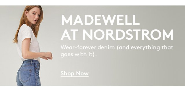 Madewell at Nordstrom | Wear-forver denim (and everything that goes with it). | Shop Now