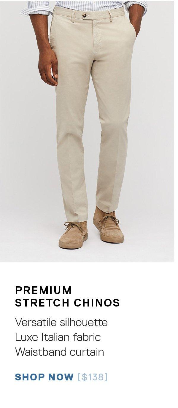 Premium Stretch Chinos: Versatile silhouette / Luxe Italian fabric / Waistband curtain SHOP NOW →