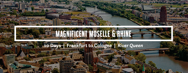 Magnificent Mosell & Rhine
