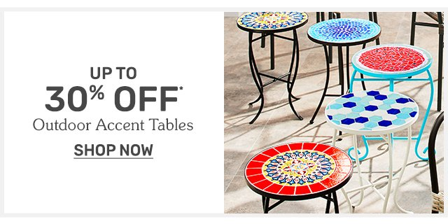 Shop outdoor accent tables up to thirty percent off