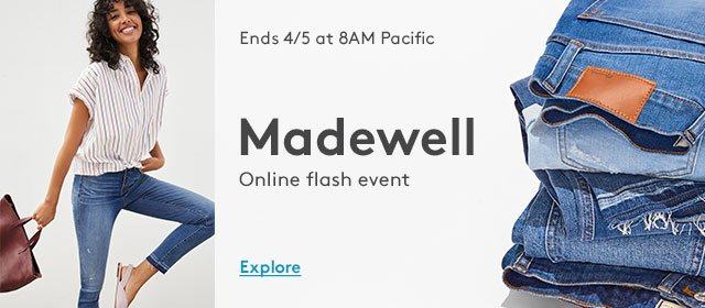 Ends 4/5 at 8AM Pacific | Madewell | Online flash event | Explore