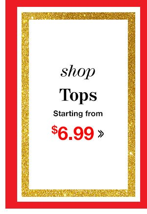 Shop Women's Tops Starting from $6.99