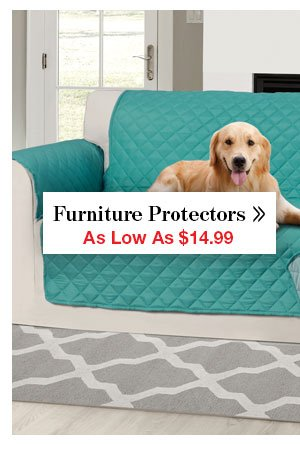 Shop furniture Protectors As Low As $14.99