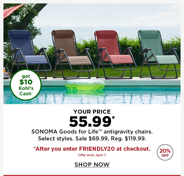 3c7de2f37518 your price 55.99 sonoma goods for life antigravity chairs after you enter  promo code FRIENDLY20 at