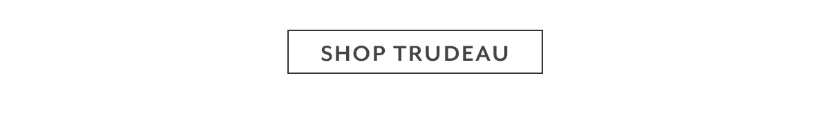 Shop Trudeau