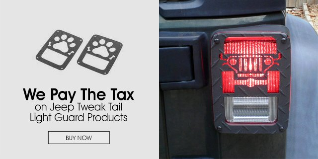 We Pay The Sales Tax On Jeep Tweak Tail Light Guard Products