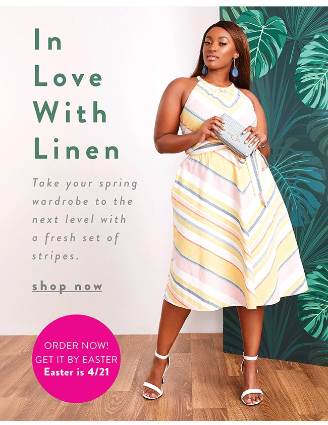 In love with Linen. Order Now! Get it by Easter. Easter is April 21 - Shop Now