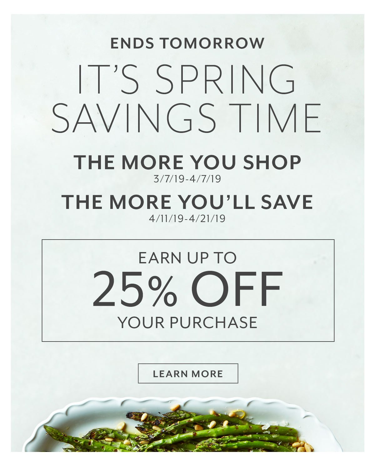 Ends Tomorrow • It's Spring Savings Time
