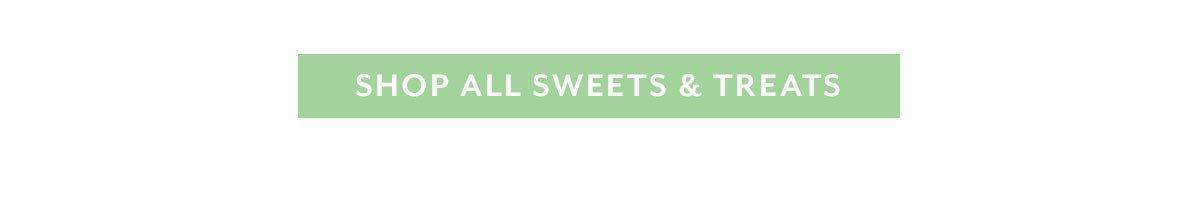 Shop All Sweets & Treats