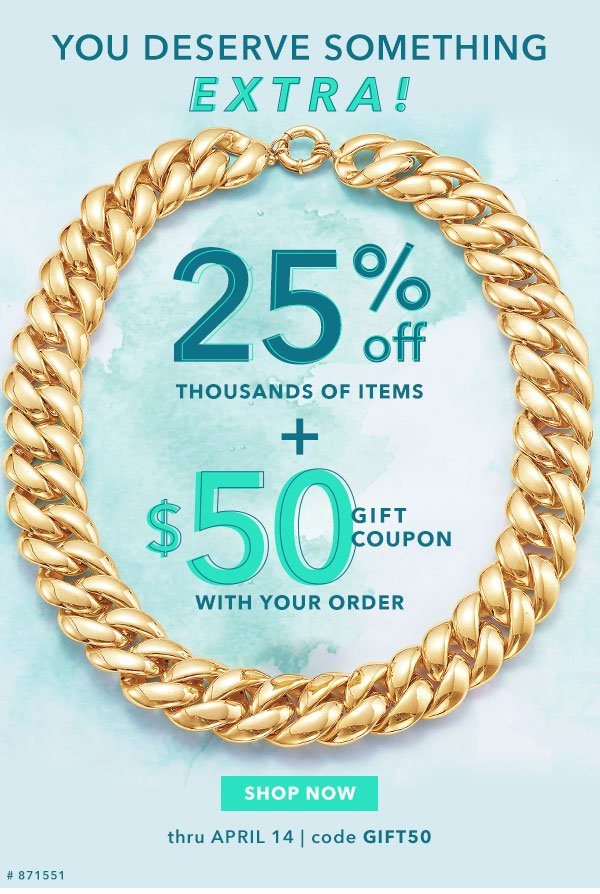 25% Off Thousands of Items + $50 Gift Coupon With Purchase. Shop Now