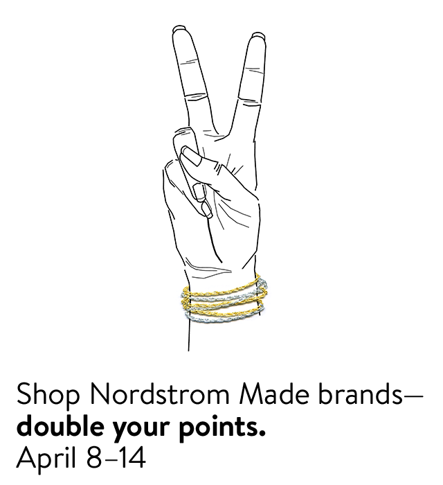 Shop Nordstrom Made brands, double your points April 8 to 14 with The Nordy Club.