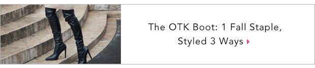 The OTK Boot: 1 Fall Staple, Styled 3 Ways