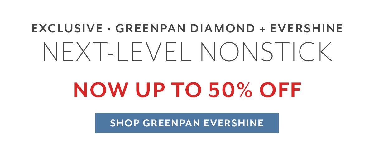Final Hours • GreenPan Diamond + Evershine