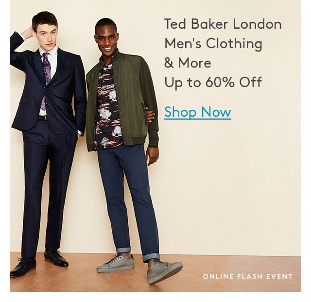 Ted Baker London Men's Clothing & More | Up to 60% Off | Shop Now | Online Flash Event