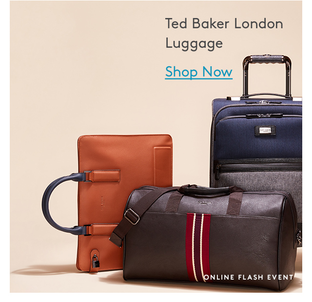 Ted Baker London Luggage | Shop Now | Online Flash Event