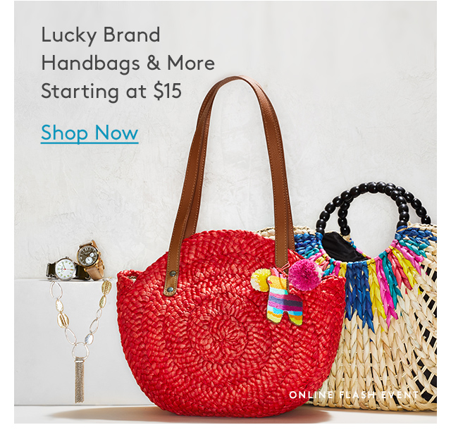 Lucky Brand Handbags & More | Starting at $15 | Shop Now | Online Flash Event