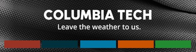 Columbia Tech. Leave the weather to us.