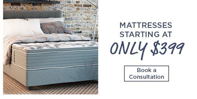 Mattress Starting at only $399 - Book a Consultation