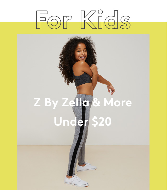 For Kids | Z by Zella & More | Under $20