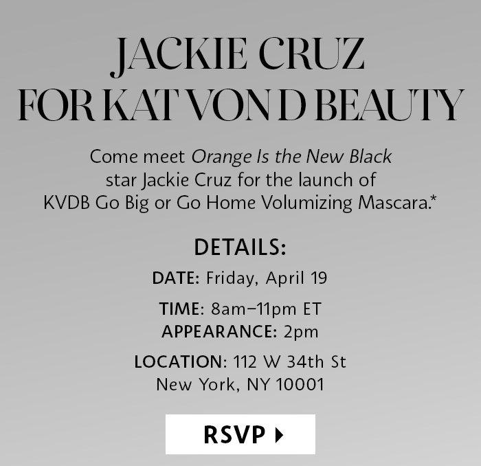 Jackie Cruz for Kat Von D Beauty. Friday, April 19 8am-11pm ET