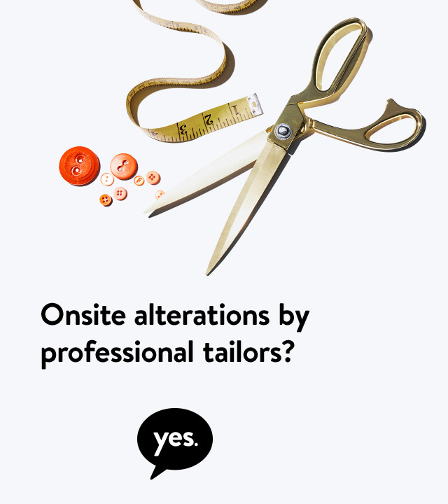 Onsite alterations by professional tailors? yes.
