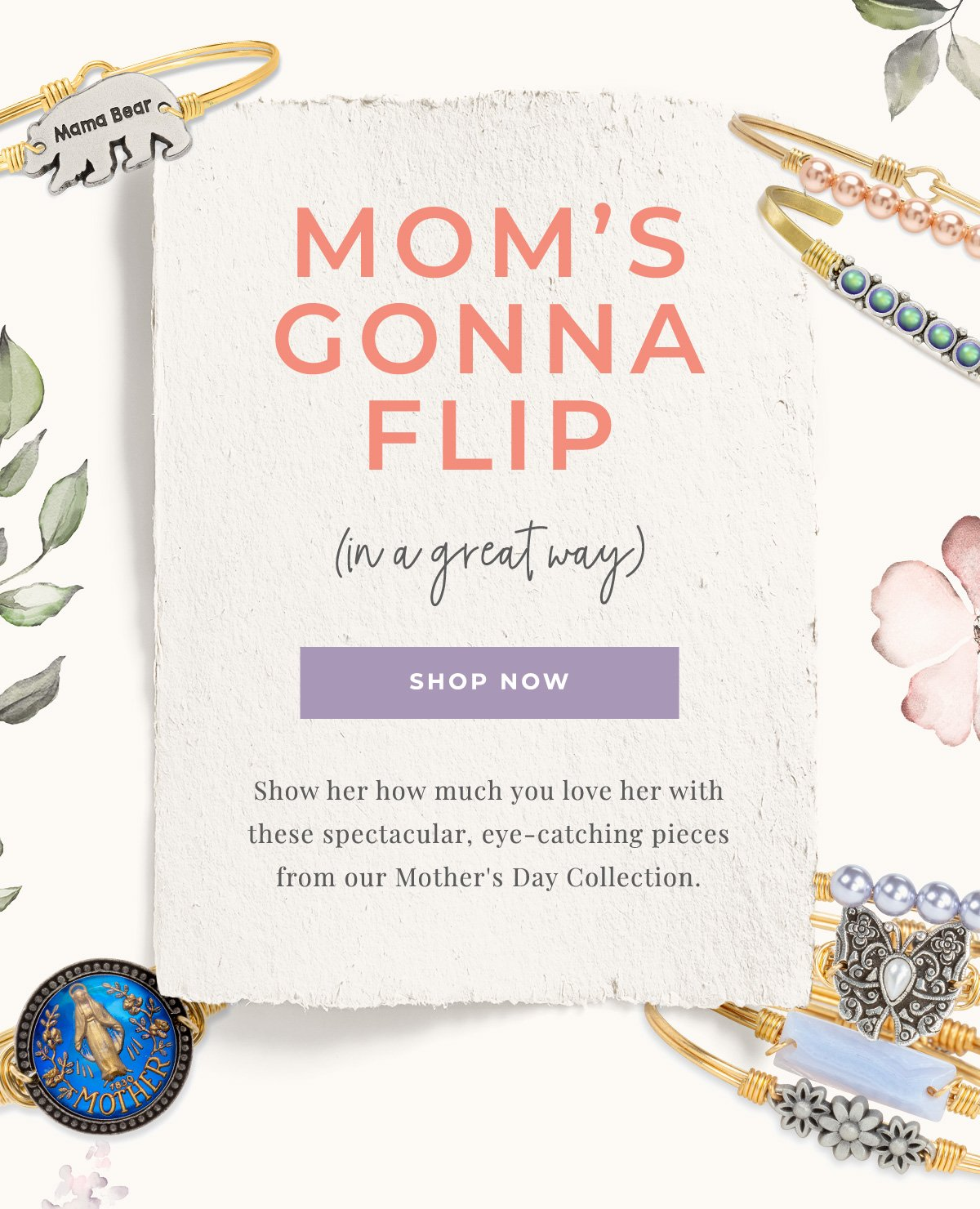 MOM'S GONNA FLIP | (in a great way) | SHOP NOW | Show her how much you love her with these spectacular, eye-catching pieces from our Mother's Day Collection.