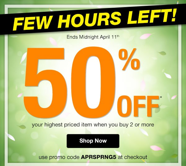 Few Hours Left! 50% OFF your highest priced item when you buy 2 or more Use promo code APRSPRNG5 at checkout.