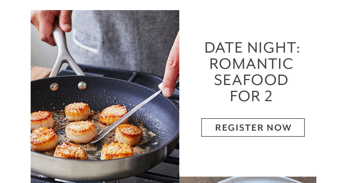 Class: Date Night • Romantic Seafood for 2