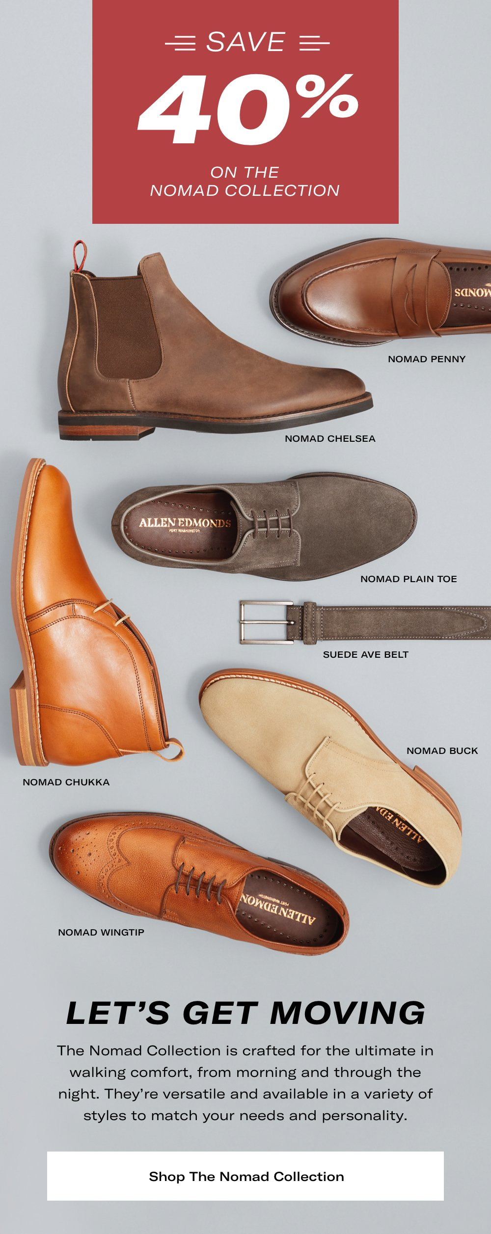 Let's Get Moving. Save 40% on the Nomad Collection
