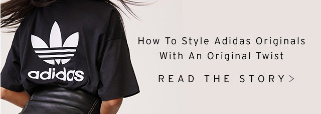 How To Style Adidas Originals With An Original Twist - Read The Story