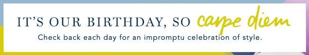 It's out birthday, so carpe diem!