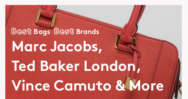 Best Bags | Best Brands | Marc Jacobs, Ted Baker London, Vince Camuto & more