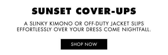 SUNSET COVER UPS SHOP NOW