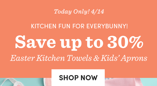 Save Up To 30% Easter Kitchen Towels & Kids' Aprons ›