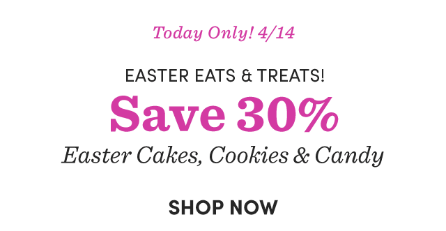 Save 30% Easter Cakes, Cookies & Candy ›
