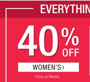 EVERYTHING ON SALE 40% OFF WOMEN'S.