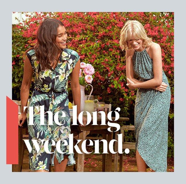 The long weekend. Shop Dresses