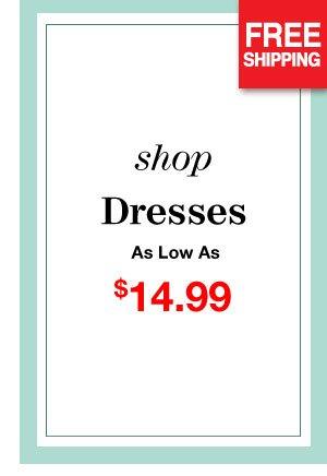 Shop Women's Dresses As Low As $14.99