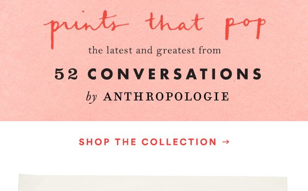 Shop 52 Conversations by Anthropologie.