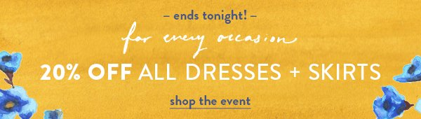 Shop 20% off dresses, skirts, and more.