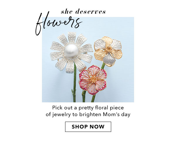 She Deserves Flowers. Shop Now