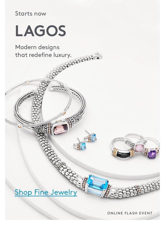 Starts now   LAGOS   Modern designs that redefine luxury.   Shop Fine Jewelry   Online Flash Event