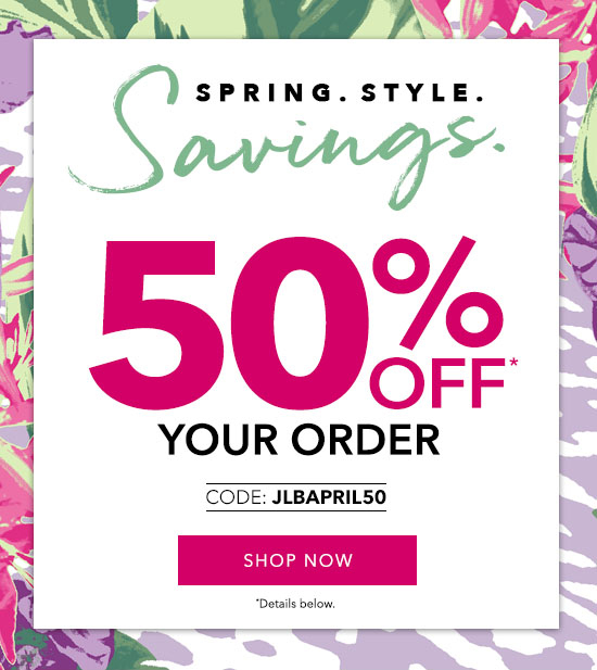 Spring. Style. Savings. 50% Off Your Order